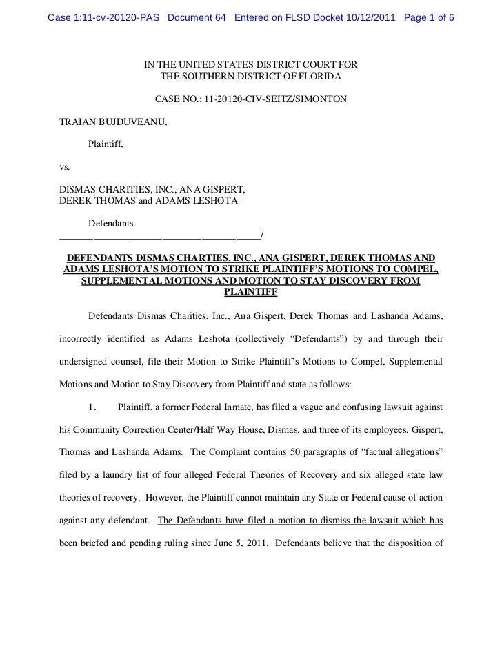 Defendants dismas charties, inc., ana gispert, derek thomas and adams leshota's motion to strike plaintiff's motions to compel, supplemental motions and motion to stay discovery from plaintiff