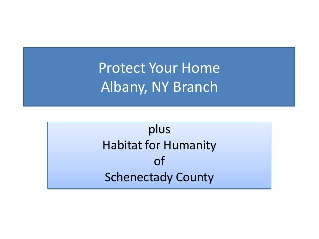 Protect Your Home Albany, NY Branch plus Habitat for Humanity of Schenectady County