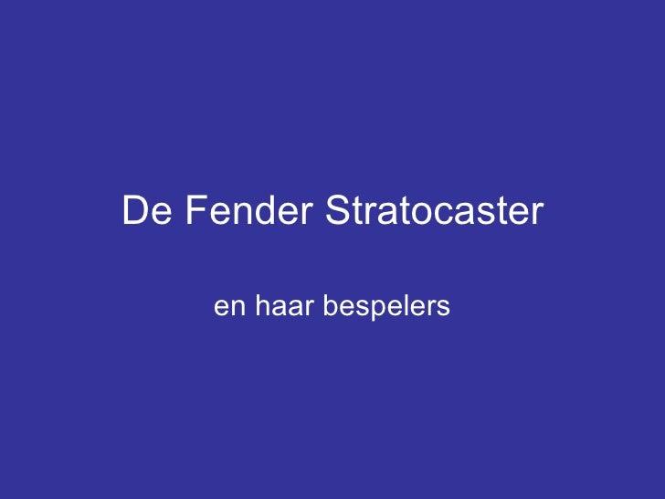 De Fender Stratocaster en haar bespelers