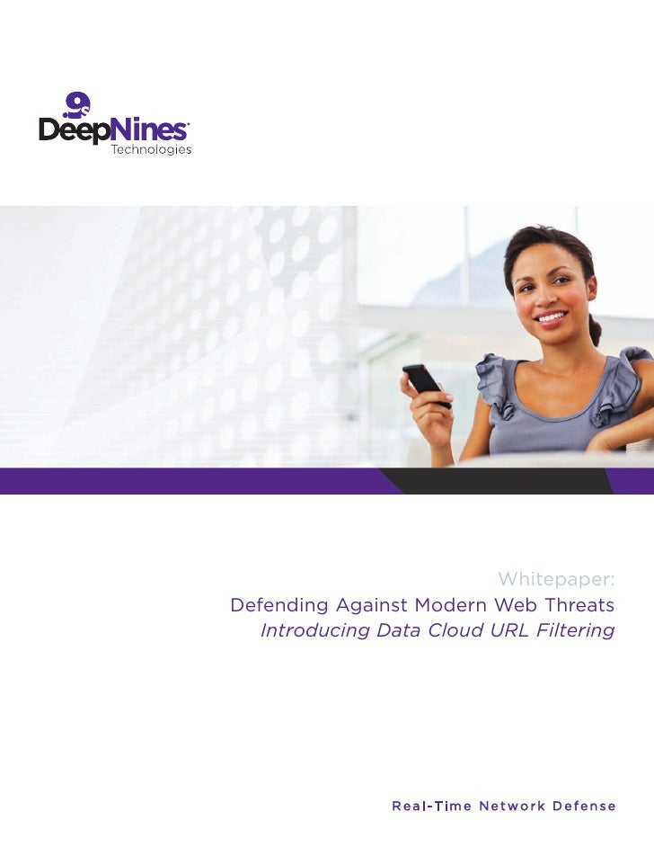 Whitepaper: Defending Against Modern Web Threats    Introducing Data Cloud URL Filtering                     Real-Time Net...