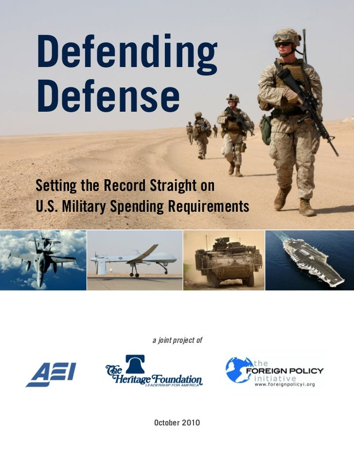 Defending Defense Setting the Record Straight on U.S. Military Spending Requirements                        a joint projec...
