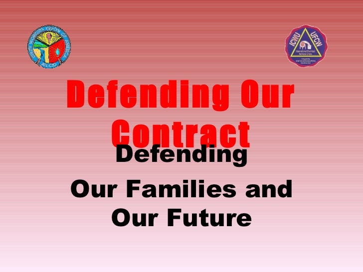 Defending Our Contract Defending Our Families and Our Future