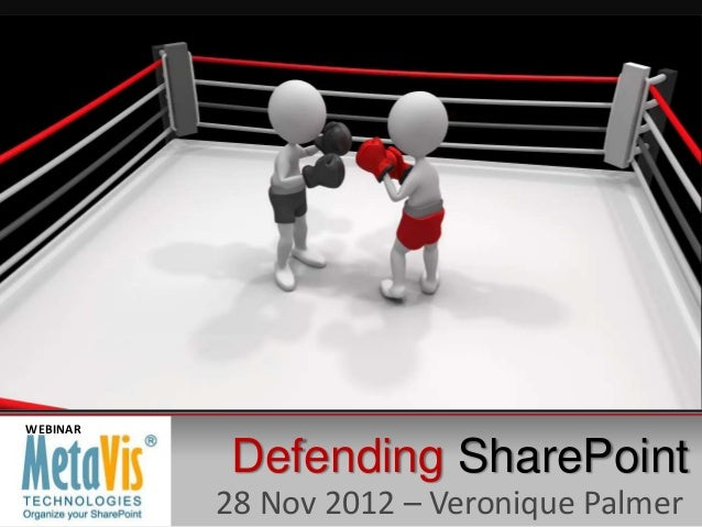 Defending SharePoint Webinar (MetaVis) - Nov 2012