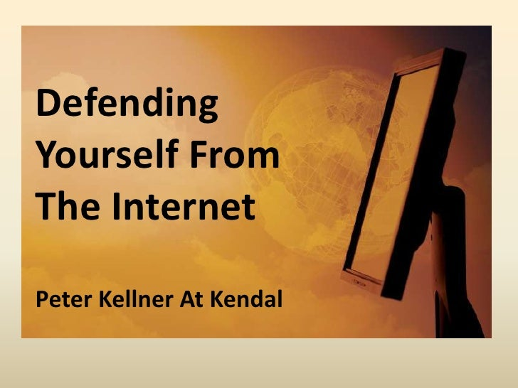 Defending yourself from the internet
