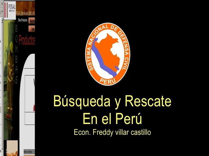 Búsqueda y Rescate En el Perú Econ. Freddy villar castillo