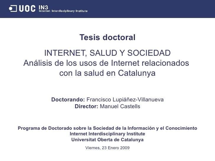 Internet, Salud y Sociedad. Análisis de los usos de Internet relacionados con la salud en Catalunya
