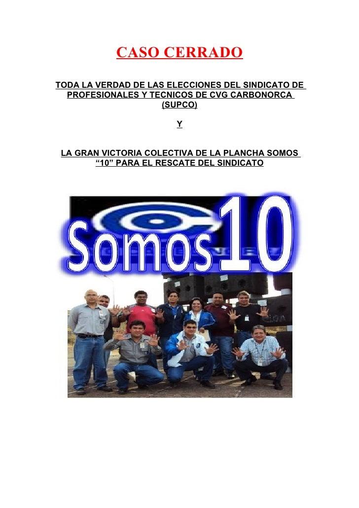 CASO CERRADO TODA LA VERDAD DE LAS ELECCIONES DEL SINDICATO DE   PROFESIONALES Y TECNICOS DE CVG CARBONORCA               ...
