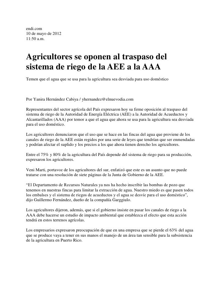 endi.com10 de mayo de 201211:50 a.m.Agricultores se oponen al traspaso delsistema de riego de la AEE a la AAATemen que el ...