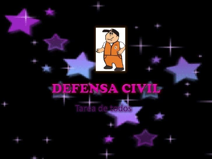 DEFENSA CIVIL• La Defensa Civil es una  organización con apoyo  gubernamental, que opera en la  mayoría de los países, y t...