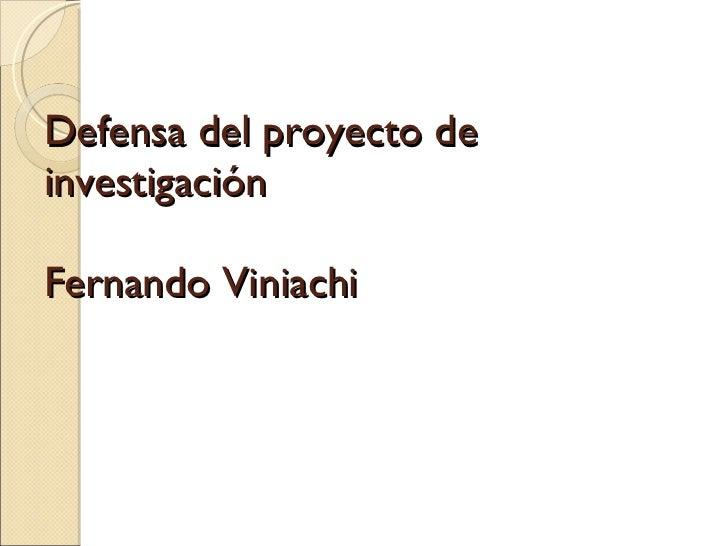 Defensa del proyecto de investigación Fernando Viniachi