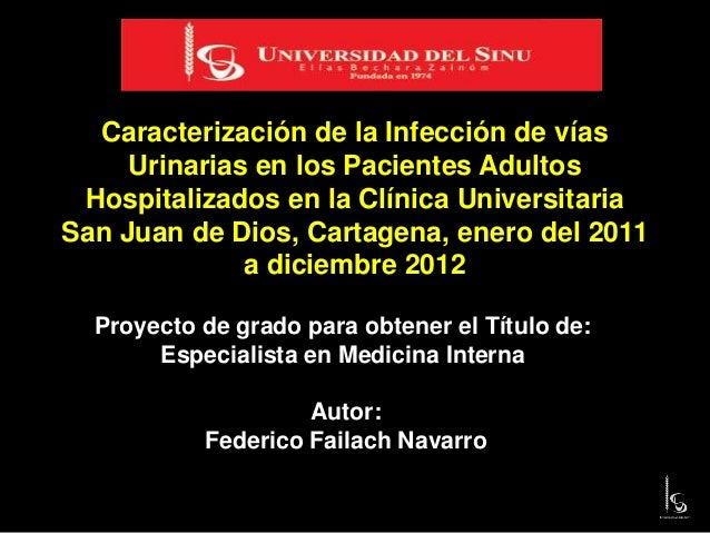 Caracterización de la Infección de vías Urinarias en los Pacientes Adultos Hospitalizados en la Clínica Universitaria San ...