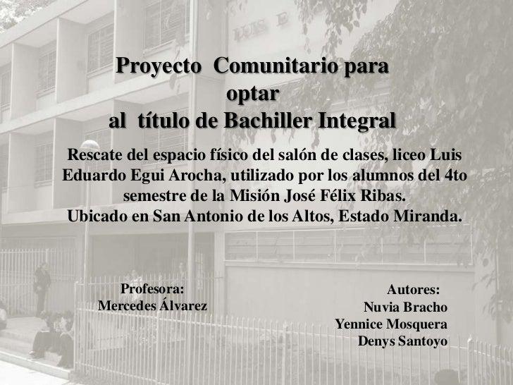 Proyecto  Comunitario para optar <br />al  título de Bachiller Integral<br />Rescate del espacio físico del salón de clase...