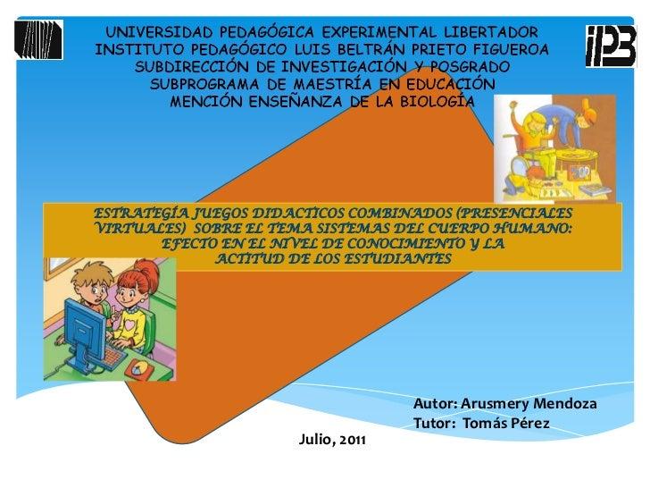 ESTRATEGÍA JUEGOS DIDACTICOS COMBINADOS (PRESENCIALESVIRTUALES) SOBRE EL TEMA SISTEMAS DEL CUERPO HUMANO:       EFECTO EN ...