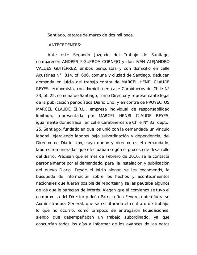 Santiago, catorce de marzo de dos mil once.ANTECEDENTES:Ante este Segundo Juzgado del Trabajo de Santiago,comparecen ANDRÉ...