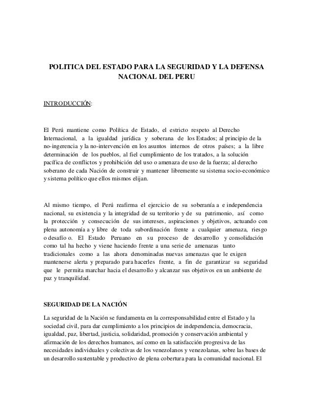 POLITICA DEL ESTADO PARA LA SEGURIDAD Y LA DEFENSA                  NACIONAL DEL PERUINTRODUCCIÓN:El Perú mantiene como Po...