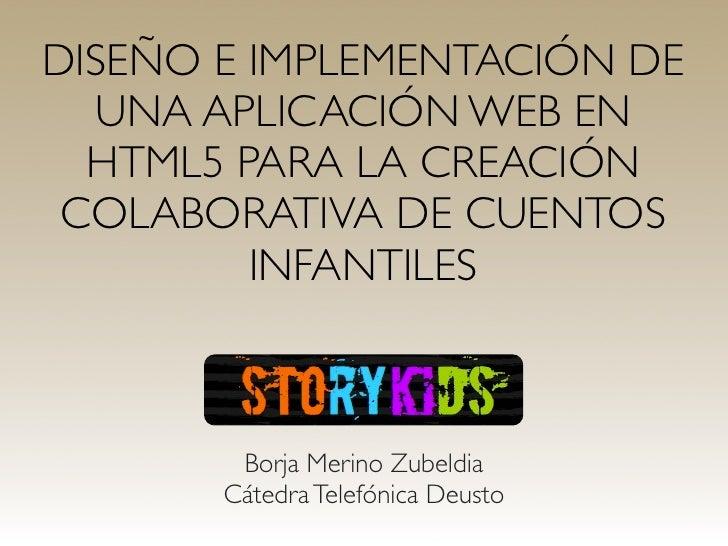 DISEÑO E IMPLEMENTACIÓN DE  UNA APLICACIÓN WEB EN  HTML5 PARA LA CREACIÓN COLABORATIVA DE CUENTOS         INFANTILES      ...