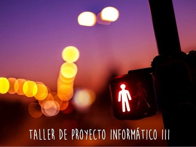 Taller de proyecto informático iii