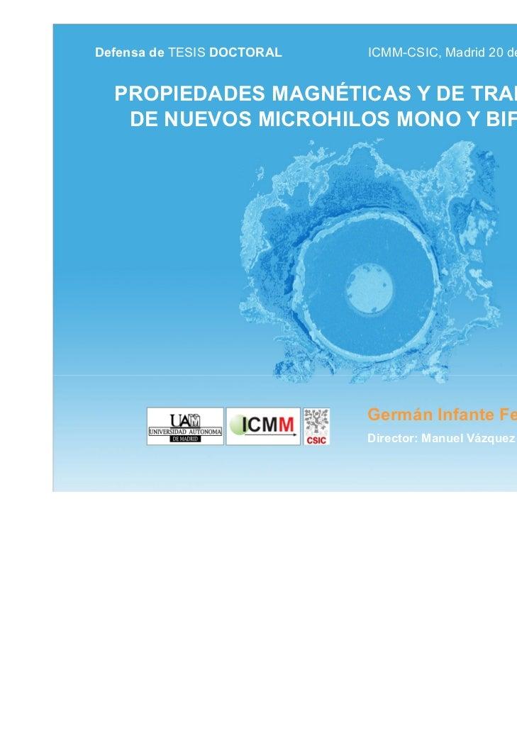 Defensa de TESIS DOCTORAL   ICMM-CSIC, Madrid 20 de Diciembre de 2010  PROPIEDADES MAGNÉTICAS Y DE TRANSPORTE   DE NUEVOS ...