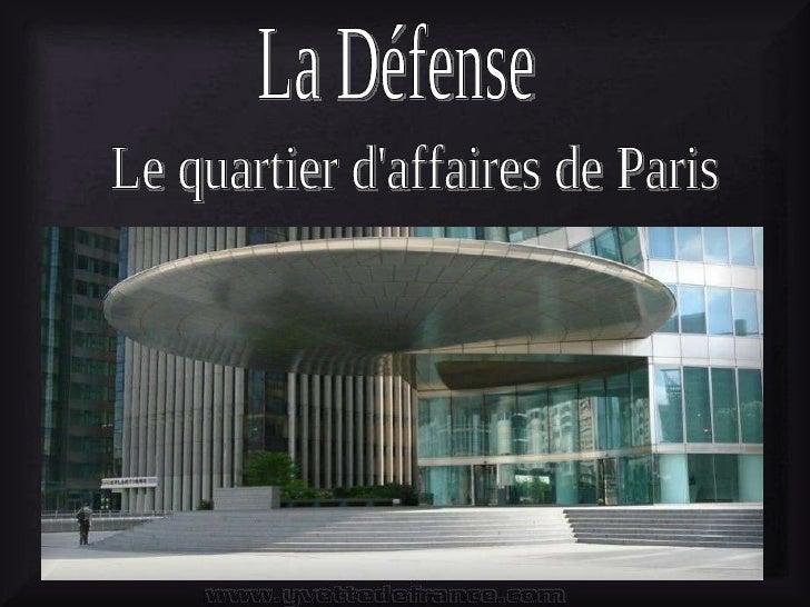 La Défense Le quartier d'affaires de Paris