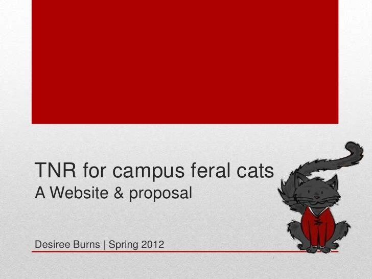 TNR for campus feral catsA Website & proposalDesiree Burns | Spring 2012