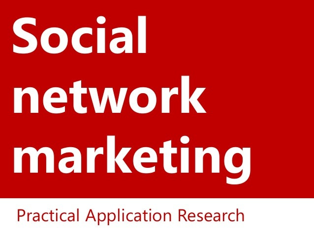 Social Networks in Today's Marketing - Practical Application Research
