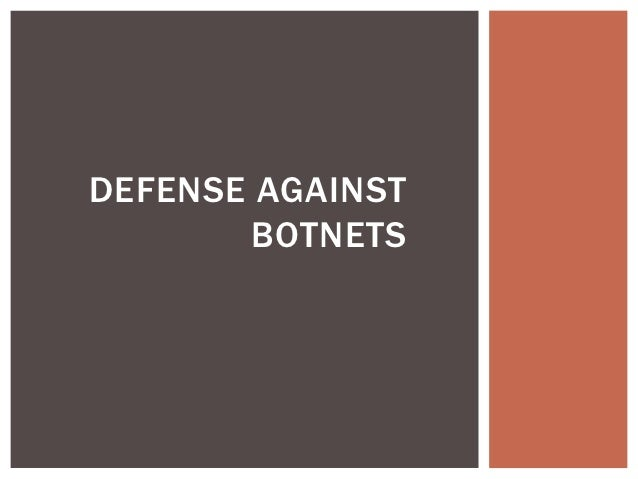 Defense against botnets