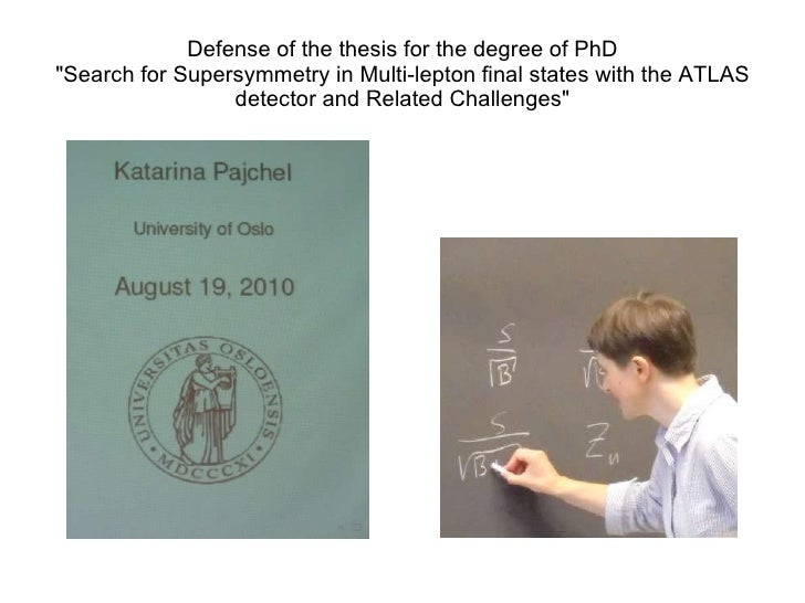 """Defense of the thesis for the degree of PhD """"Search for Supersymmetry in Multi-lepton final states with the ATLAS det..."""