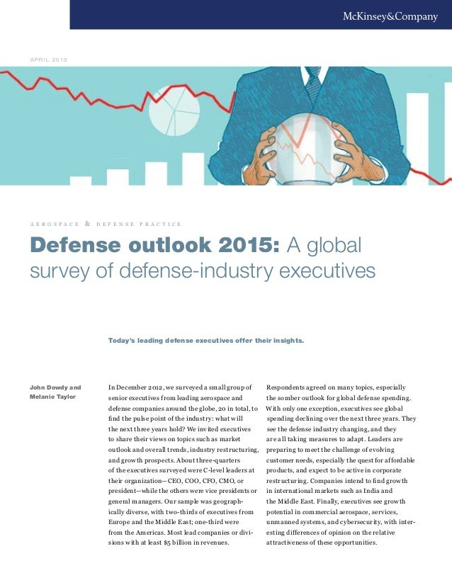 1John Dowdy andMelanie TaylorDefense outlook 2015: A globalsurvey of defense-industry executivesIn  December  2012,  we  s...