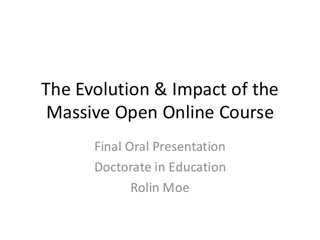 The Evolution & Impact of Massive Open Online Courses - Final Oral Presentation for Doctorate in Education