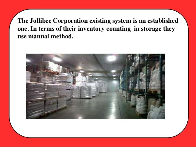 inventory system of jollibee Store inventory management assessment identifying areas of maximum opportunity related to the handling and merchandising of products in physical stores the client a $14 billion specialty retailer operating 800+ stores under multiple banners, brands and store formats the challenge the store operations organization was faced with the implementation of a new inventory management system.