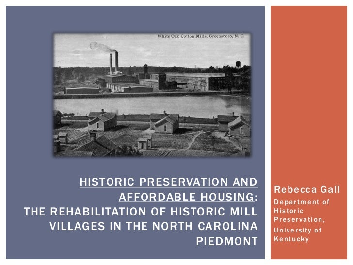 Historic Preservation and affordable housing:the rehabilitation of historic mill villages in the north carolina piedmont<b...
