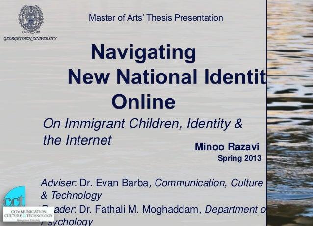 Master of Arts' Thesis PresentationOn Immigrant Children, Identity &the Internet             Minoo Razavi                 ...