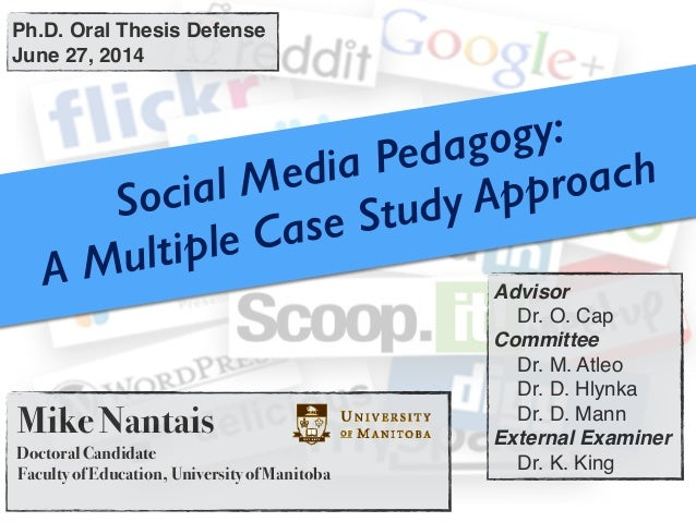 Social Media Pedagogy: A Multiple Case Study Approach Mike Nantais Doctoral Candidate Faculty of Education, University of ...