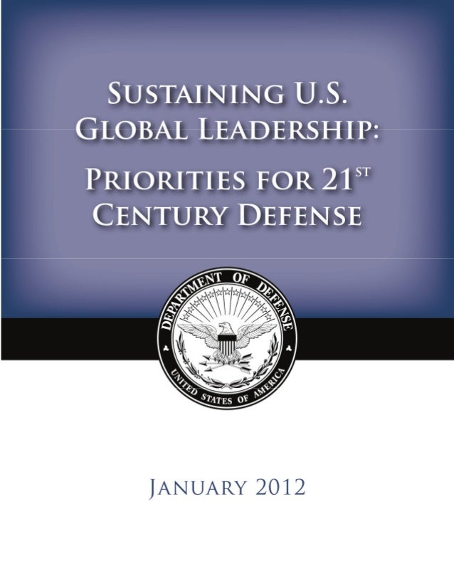 Sustaining U.S. Global Leadership: Priorities for 21stCentury Defense 1IntroductionThe United States has played a leading ...