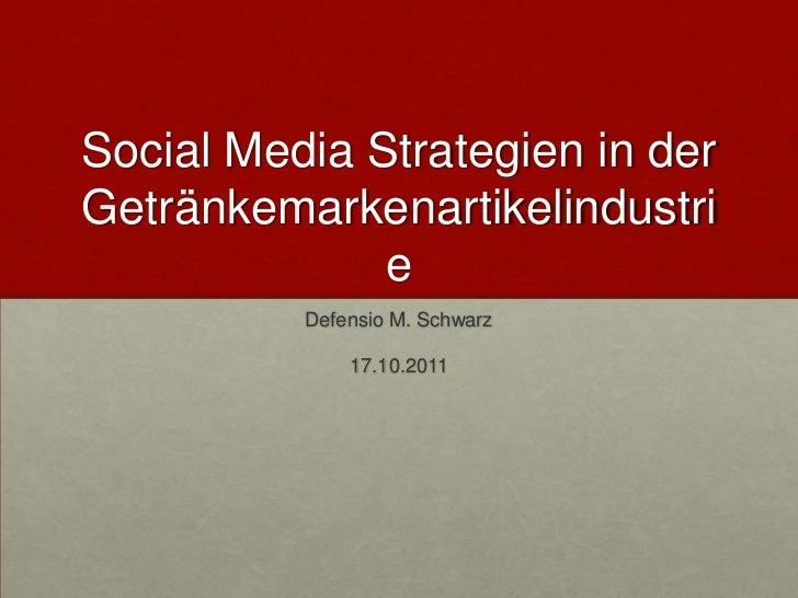 Social Media Strategien in derGetränkemarkenartikelindustri              e          Defensio M. Schwarz              17.10...