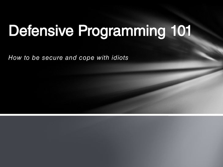 Defensive programing 101