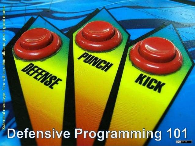 Defensive programming 101 1