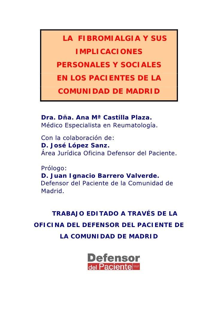 LA FIBROMIALGIA Y SUS             IMPLICACIONES       PERSONALES Y SOCIALES       EN LOS PACIENTES DE LA       COMUNIDAD D...