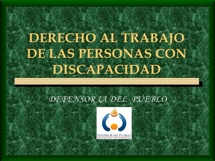 DERECHO AL TRABAJO DE LAS PERSONAS CON DISCAPACIDAD DEFENSOR IA DEL  PUEBLO
