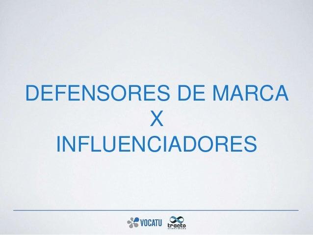 DEFENSORES DE MARCA X INFLUENCIADORES