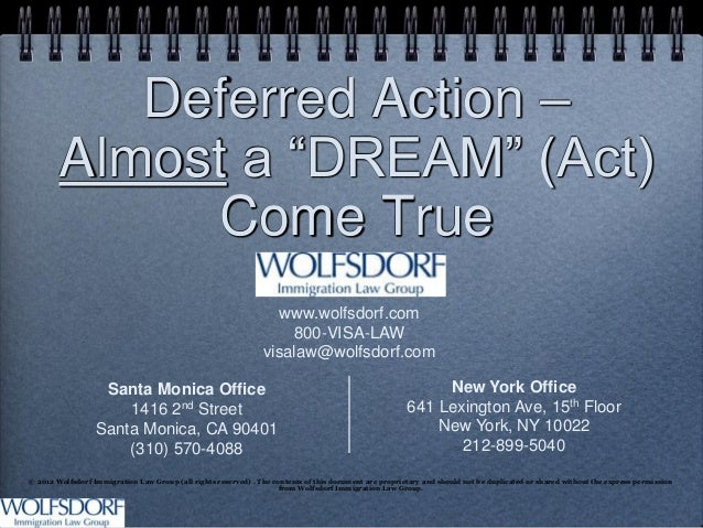 "Deferred Action –        Almost a ""DREAM"" (Act)             Come True                                                     ..."