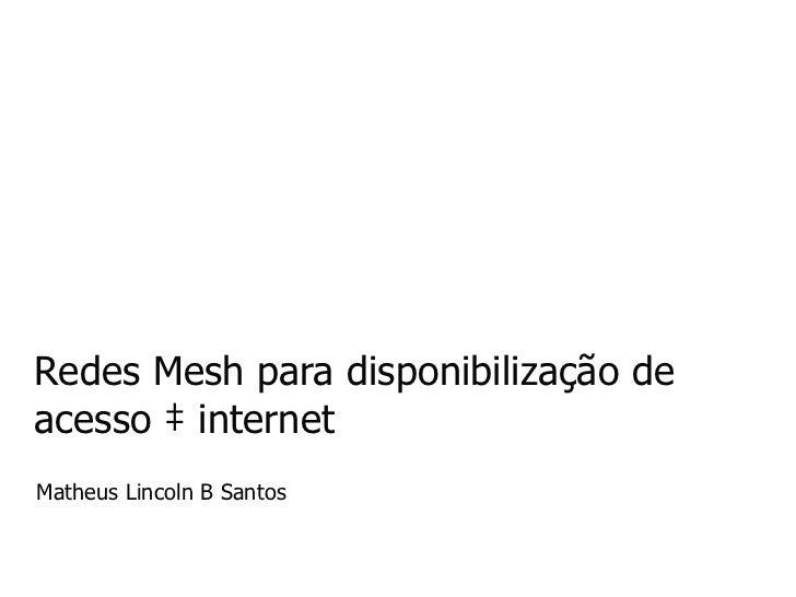 Redes Mesh wifi para disponibilização de acesso à internet