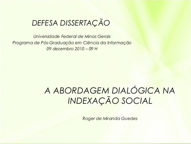 DEFESA DISSERTAÇÃO        Universidade Federal de Minas GeraisPrograma de Pós-Graduação em Ciência da Informação          ...