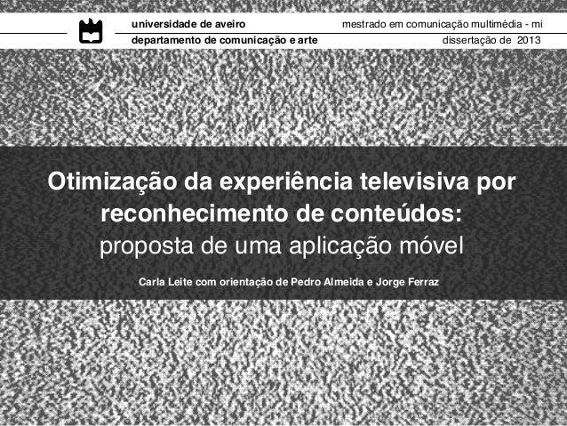 universidade de aveiro departamento de comunicação e arte  mestrado em comunicação multimédia - mi dissertação de 2013  Ot...