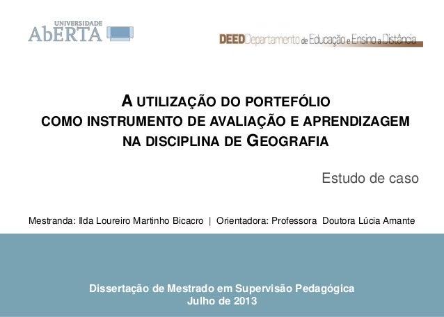 A UTILIZAÇÃO DO PORTEFÓLIO COMO INSTRUMENTO DE AVALIAÇÃO E APRENDIZAGEM NA DISCIPLINA DE GEOGRAFIA  Estudo de caso Mestran...
