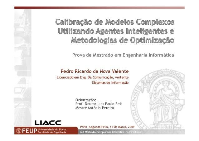 Prova de Mestrado em Engenharia Informática  Pedro Ricardo da Nova ValenteLicenciado em Eng. Da Comunicação, vertente     ...
