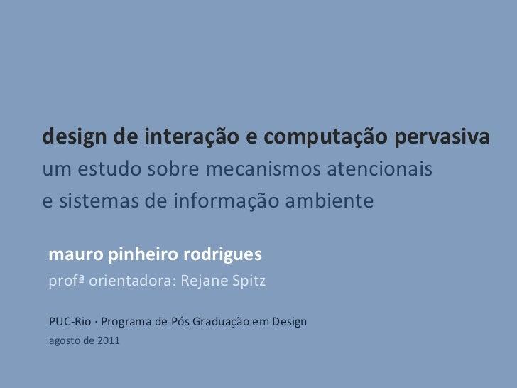 Design de interação e computação Pervasiva: um estudo sobre mecanismos atencionais e sistemas de informação ambiente