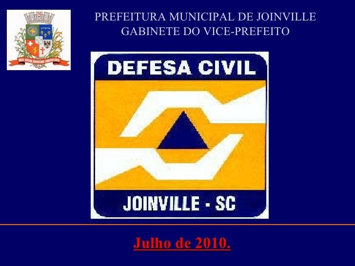 PREFEITURA MUNICIPAL DE JOINVILLE GABINETE DO VICE-PREFEITO Julho de 2010.