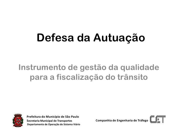 Defesa da Autuação<br />Instrumento de gestão da qualidade para a fiscalização do trânsito<br />             Prefeitura do...
