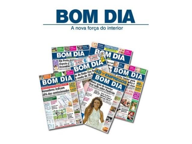 O Jornal BOM DIA nasceu em  setembro de 2005. A empresa é a  caçula do grupo Traffic, dona da  maior agência de marketing ...